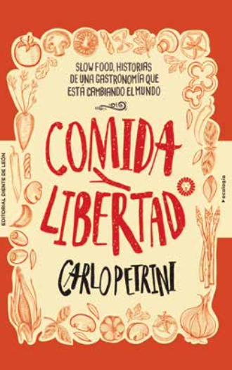 Comida-y-libertad-Carlo-Petrini